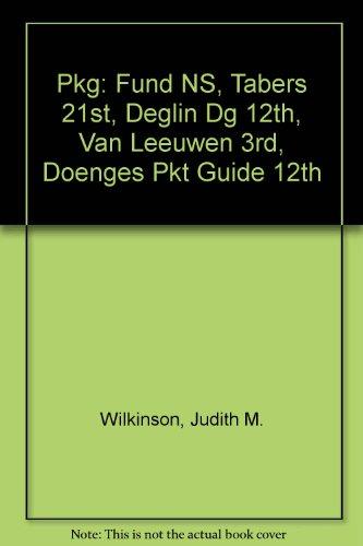 Pkg: Fund Ns, Tabers 21st, Deglin DG 12th, Van Leeuwen 3rd, Doenges Pkt Guide 12th (9780803624481) by Wilkinson; F.A. Davis
