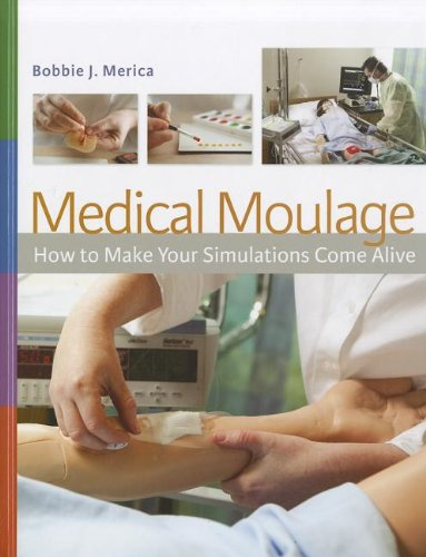 9780803624993: Medical Moulage: How to Make Your Simulations Come Alive