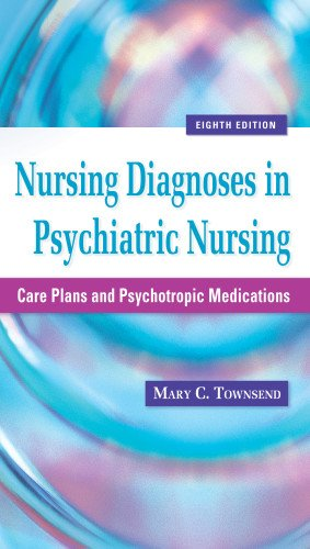 9780803625068: Nursing Diagnoses in Psychiatric Nursing: Care Plans and Psychotropic Medications (Townsend, Nursing Diagnoses in Psychiatric Nursing)