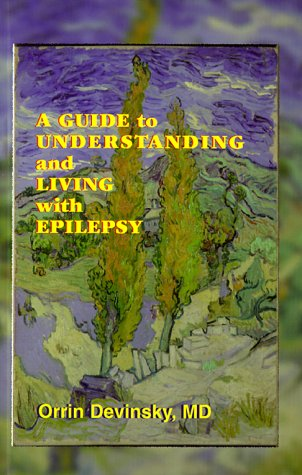 Guide to Understanding and Living with Epilepsy: Devinsky M.D., Orrin