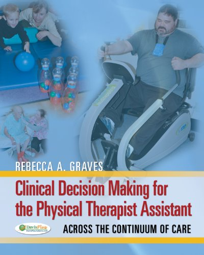 9780803625914: Clinical Decision Making for the Physical Therapist Assistant: Across the Continuum of Care