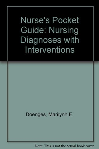 Nurse's Pocket Guide: Nursing Diagnoses With Interventions: Doenges, Marilynn E., Moorhouse, ...