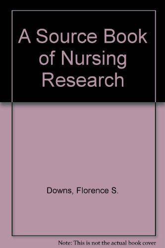 Source Book of Nursing Research: Florence S. Downs