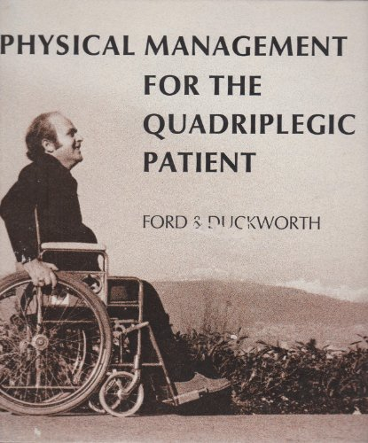 Physical management for the quadriplegic patient: Ford, Jack R