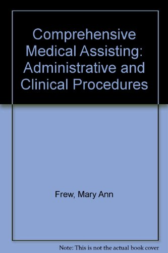Comprehensive medical assisting: Administrative & clinical procedures: Frew, Mary Ann