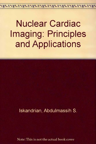 9780803648630: Nuclear Cardiac Imaging: Principles and Applications