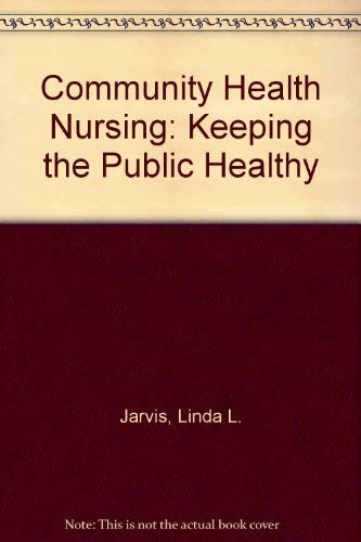 Community Health Nursing: Keeping the Public Healthy