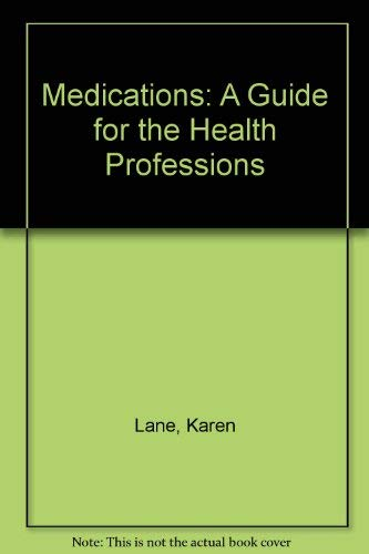 9780803654662: Medications: A Guide for th Health Professions