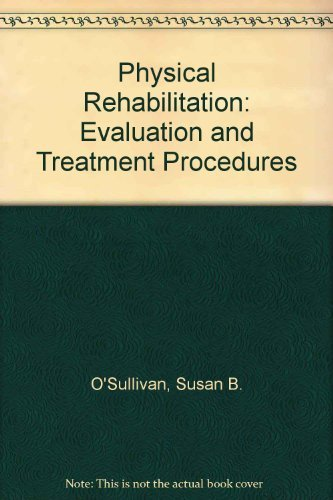 9780803666979: Physical Rehabilitation: Evaluation and Treatment Procedures