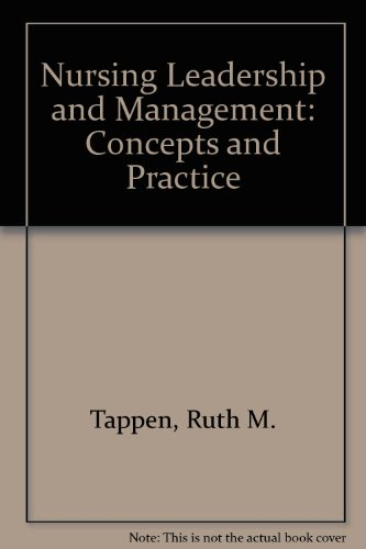 Nursing Leadership and Management: Concepts and Practice