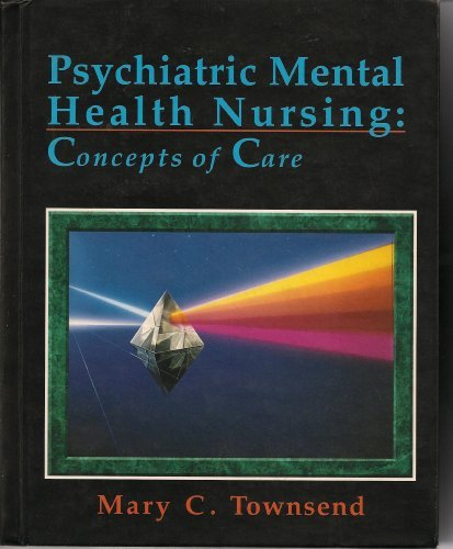 Psychiatric/Mental Health Nursing: Concepts of Care: Mary C. Townsend