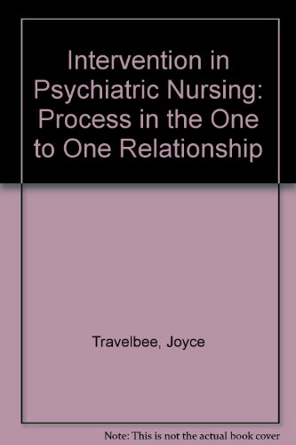 Intervention in Psychiatric Nursing: Process in the: Travelbee, Joyce