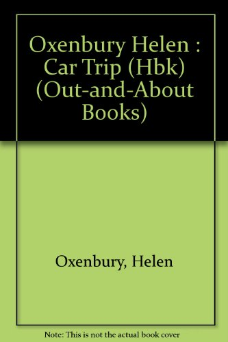 The Car Trip (Out-and-About): Oxenbury, Helen