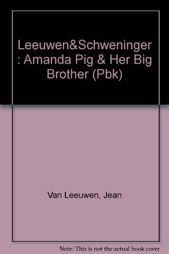 9780803700161: Leeuwen&Schweninger : Amanda Pig & Her Big Brother (Pbk)