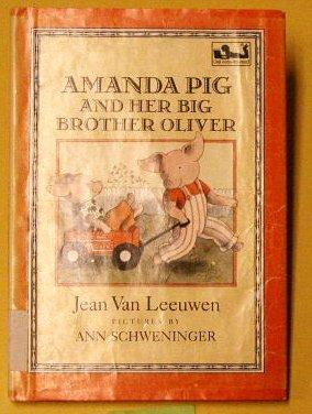 9780803700178: Leeuwen&Schweninger : Amanda Pig & Her Big Brother(Libr. Edn) (Oliver and Amanda Pig)
