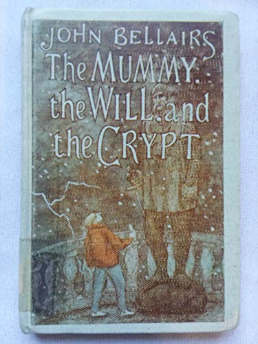 The Mummy, the Will, and the Crypt: Bellairs, John