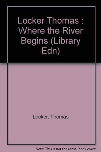 9780803700901: Locker Thomas : Where the River Begins (Library Edn)