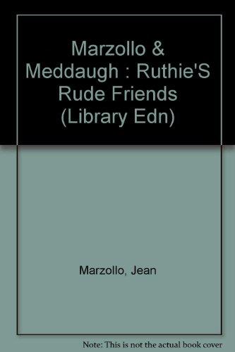 Ruthie's Rude Friends: Marzollo, Jean