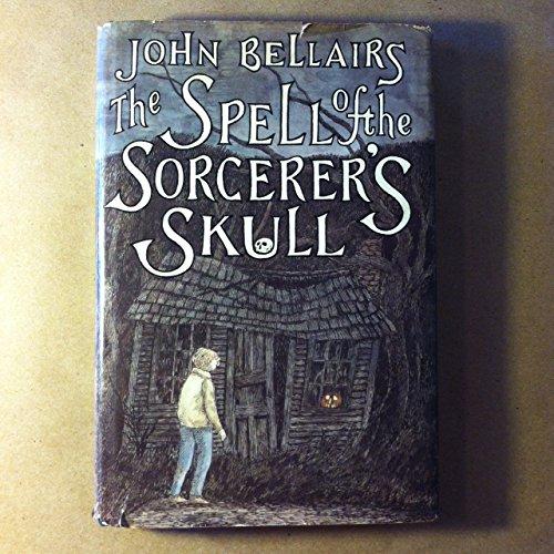 The Spell of the Sorcerer's Skull: Bellairs, John