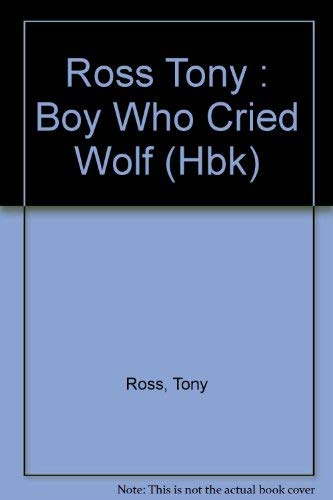 9780803701939: Ross Tony : Boy Who Cried Wolf (Hbk)