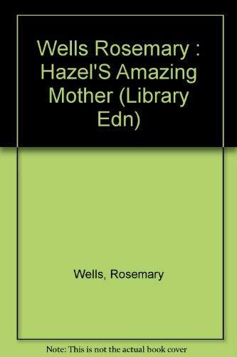 9780803702103: Wells Rosemary : Hazel'S Amazing Mother (Library Edn)