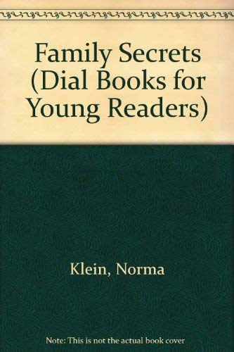 Family Secrets (Dial Books for Young Readers) (0803702213) by Norma Klein