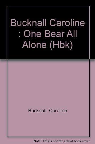 One Bear All Alone: Caroline Bucknall