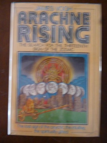 9780803702455: Arachne Rising: The Search for the Thirteenth Sign of the Zodiac
