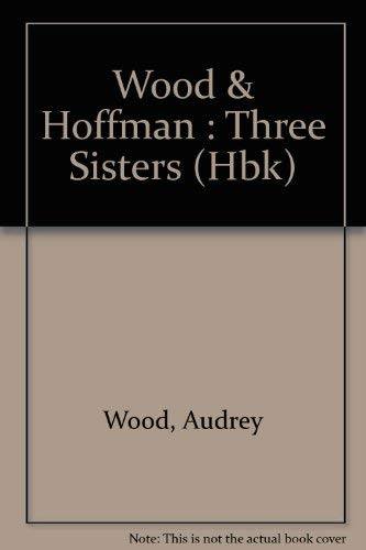 Three Sisters. Pictures By Rosekrans Hoffman. (Dial Easy-to-Read Books): Wood, Audrey