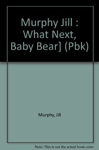 9780803702837: Murphy Jill : What Next, Baby Bear] (Pbk)