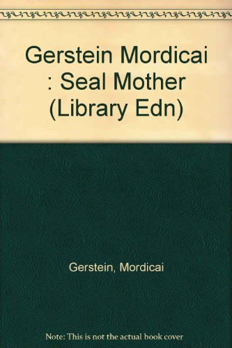 The Seal Mother (0803703031) by Mordicai Gerstein