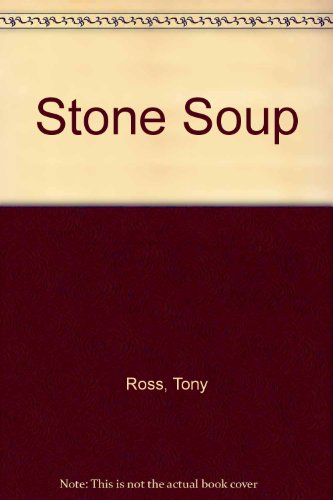 9780803704008: Ross Tony : Stone Soup (Hbk)