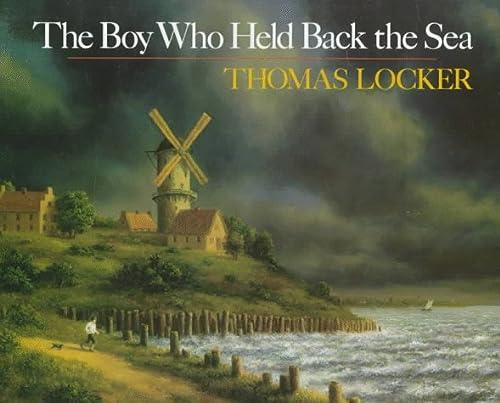 9780803704060: Hort L. & Locker T. : Boy Who Held Back the Sea (Hbk)