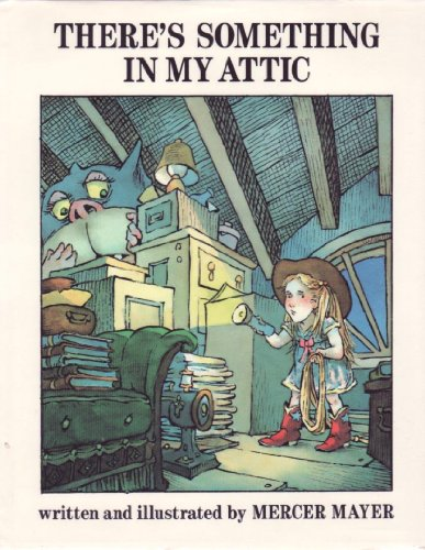 9780803704145: Mayer Mercer : There'S Something in My Attic (Hbk) (There's A…)