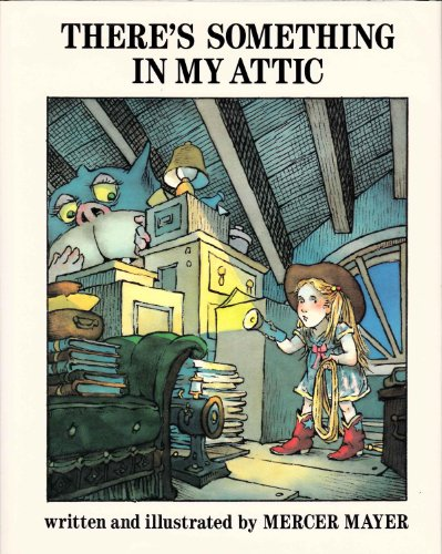 9780803704152: Mayer Mercer : There'S Something in My Attic(Library)