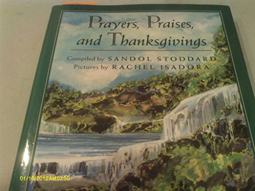 Prayers, Praises, and Thanksgivings