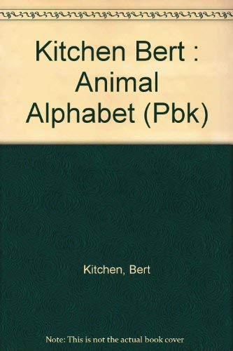 9780803704312: Kitchen Bert : Animal Alphabet (Pbk)