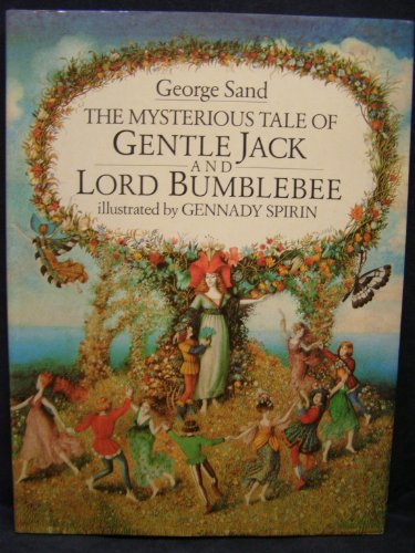 The Mysterious Tale of Gentle Jack and Lord Bumblebee: Sand, George