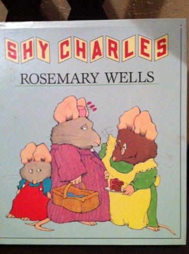 9780803705630: Wells Rosemary : Shy Charles (Hbk)
