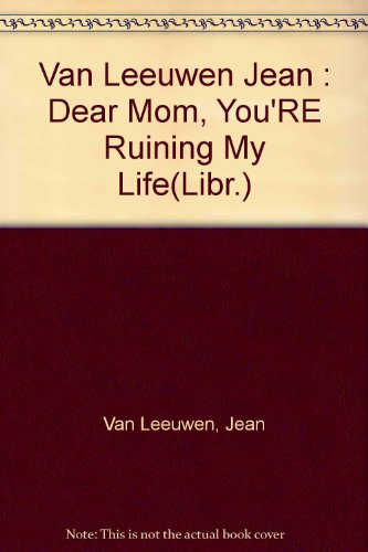 9780803705739: Dear Mom, You're Ruining My Life: Library Edition