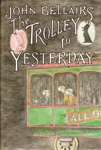 The Trolley to Yesterday: John Bellairs