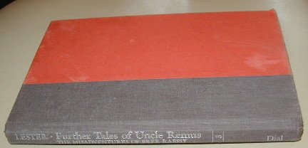 Further Tales of Uncle Remus, The Misadventures of Brer Rabbit, Brer Fox, Brer Wolf, the Doodang, ...