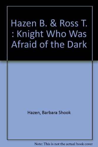 9780803706675: The Knight Who Was Afraid of the Dark