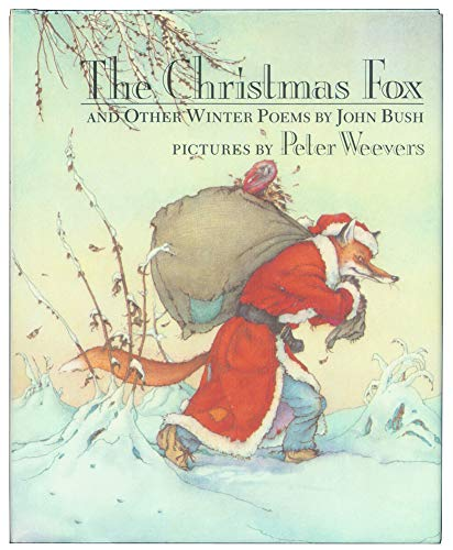 The Christmas Fox and Other Winter Poems: Bush, John