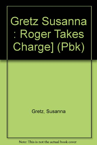 Roger Takes Charge! (0803707428) by Susanna Gretz