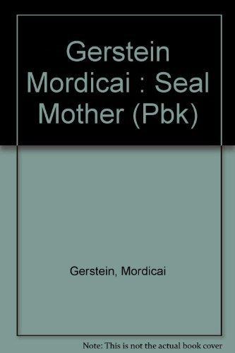 9780803707436: Gerstein Mordicai : Seal Mother (Pbk)