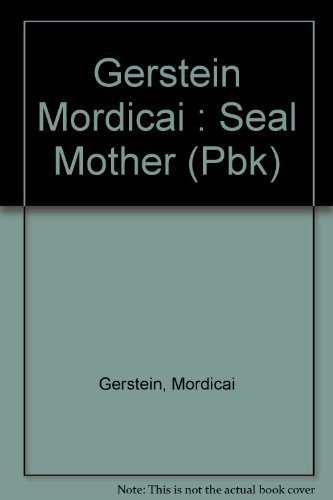 The Seal Mother: Gerstein, Mordecai