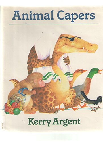 9780803707528: Argent Kerry : Animal Capers (Library Edn)