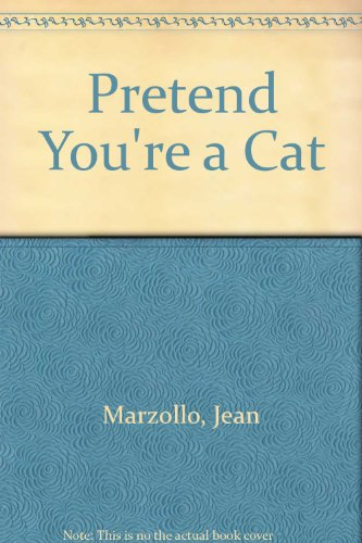 Pretend You're a Cat: Library Edition (9780803707740) by Jean Marzollo