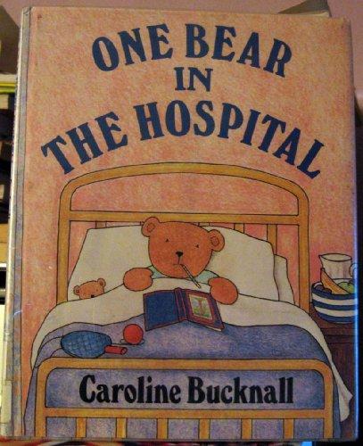 One Bear in the Hospital: Bucknall, Caroline
